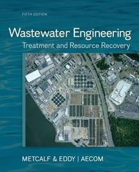 Wastewater Engineering : Treatment and Ressource Recovery 5th ed.